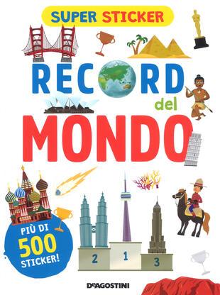 copertina Record del mondo. Super sticker. Ediz. a colori