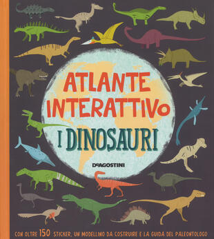 copertina I dinosauri. Atlante interattivo. Con adesivi. Ediz. a colori