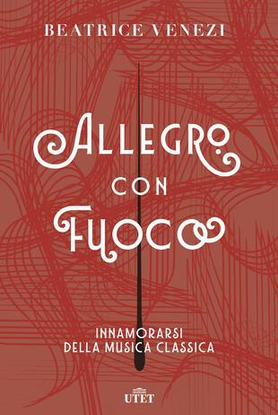 copertina Allegro con fuoco. Innamorarsi della musica classica