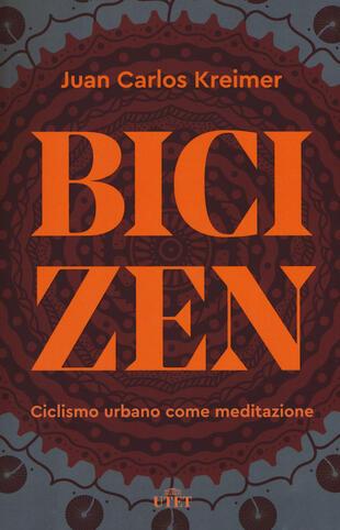 copertina Bici zen. Ciclismo urbano come meditazione