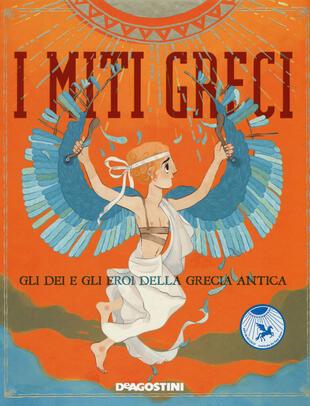 copertina I miti greci. Gli dei e gli eroi della Grecia antica