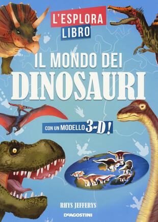 copertina Il mondo dei dinosauri. L'esploralibro. Ediz. a colori