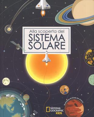 copertina Alla scoperta del sistema solare. Ediz. a colori
