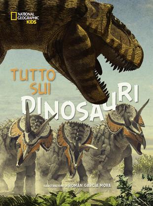 copertina Tutto sui dinosauri. Ediz. a colori