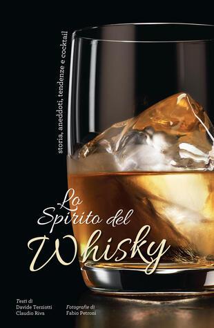 copertina Lo spirito del whisky. Storia, aneddoti, tendenze e cocktail