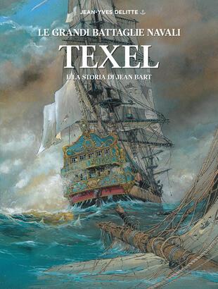 copertina Texel e la storia di Jean Bart. Le grandi battaglie navali