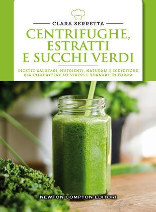 copertina Centrifughe, estratti e succhi verdi