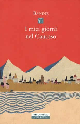 copertina I miei giorni nel Caucaso