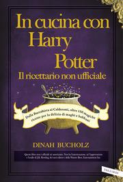 In cucina con Harry Potter  - Il ricettario non ufficiale