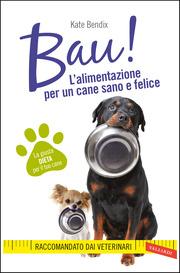 (epub) BAU! L'alimentazione per un cane sano e felice