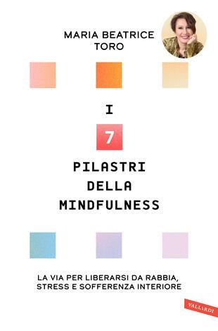 """Maria Beatrice Toro presenta """"I 7 pilastri della Mindfulness"""""""