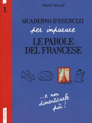 Quaderno d'esercizi per imparare le parole del francese 1