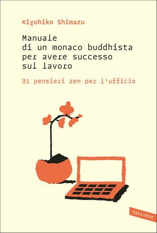 copertina Manuale di un monaco buddhista per avere successo sul lavoro