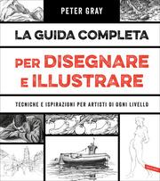 La guida completa per disegnare e illustrare