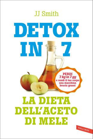 copertina Detox in 7. La dieta dell'aceto di mele