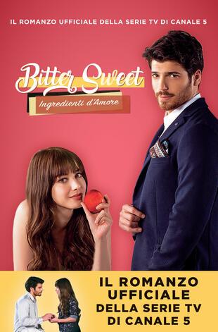 copertina Bitter Sweet –Ingredienti d'amore