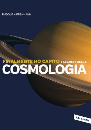 copertina Finalmente ho capito i segreti della cosmologia