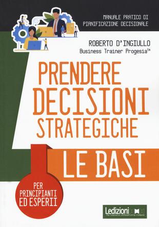 copertina Prendere decisioni strategiche. Le basi