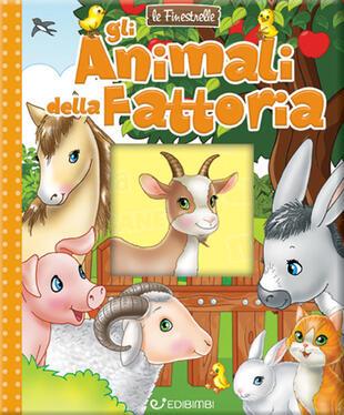 copertina Gli animali della fattoria. Ediz. a colori