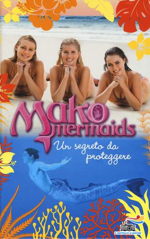 copertina Un segreto da proteggere. Mako Mermaids