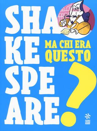 copertina Ma chi era questo Shakespeare?