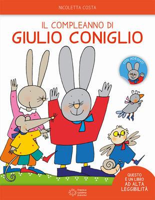 copertina Il compleanno di Giulio Coniglio. Ediz. ad alta leggibilità. Con adesivi
