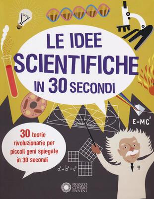 copertina Le idee scientifiche in 30 secondi