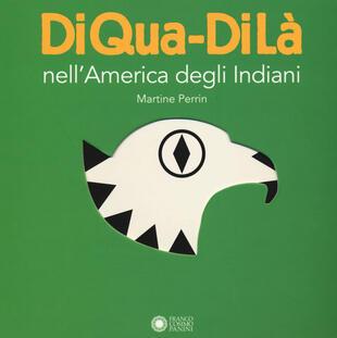 copertina Nell'America degli indiani. DiQua-DiLà. Ediz. a colori
