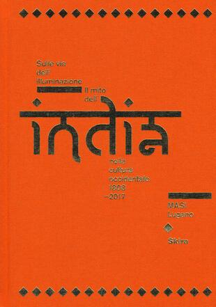 copertina Sulle vie dell'illuminazione. Il mito dell'India nella cultura occidentale 1808-2017