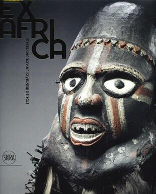 copertina Ex Africa. Storie e identità di un'arte universale. Ediz. illustrata