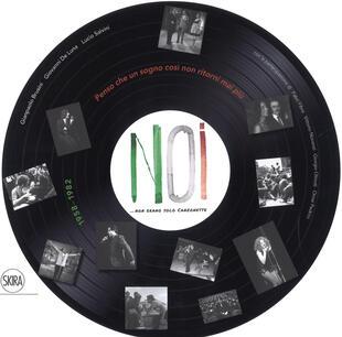 copertina Noi. Non erano solo canzonette 1958-1982. Ediz. a colori