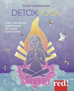 copertina Detoxyoga. Kriya e altre tecniche di purificazione per il corpo e per la mente