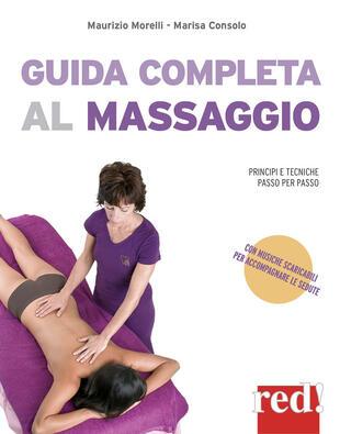 copertina Guida completa al massaggio. Principi e tecniche passo per passo. Con File audio per il download
