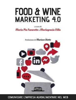 copertina Food & wine. Marketing 4.0. Comunicare l'impresa agroalimentare nel web