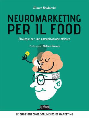 copertina Neuromarketing per il food. Strategie per una comunicazione efficace