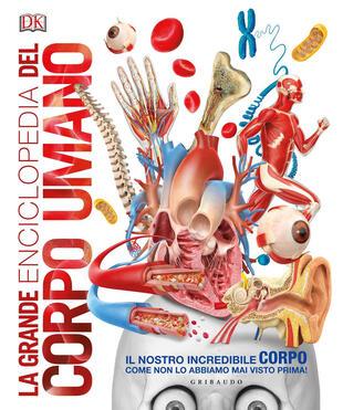 copertina La grande enciclopedia del corpo umano. Ediz. a colori