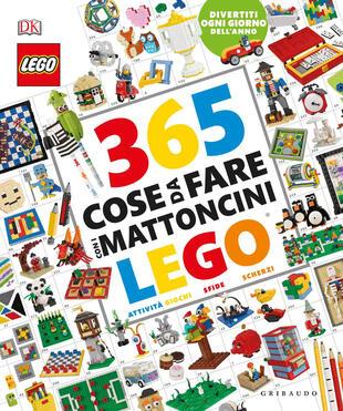 copertina 365 cose da fare con i mattoncini Lego. Ediz. a colori