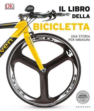 copertina Il libro della bicicletta. Una storia per immagini. Ediz. illustrata