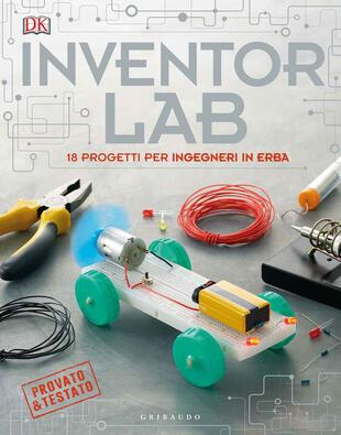 copertina Inventor lab. 18 progetti per ingegneri in erba. Ediz. a colori