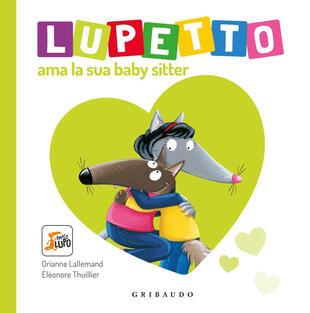 copertina Lupetto ama la sua baby sitter. Amico lupo