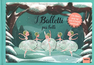 copertina I balletti più belli. Libro pop-up. Libro sonoro. Ediz. a colori