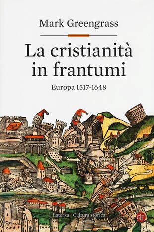 copertina La cristianità in frantumi. Europa 1517-1648