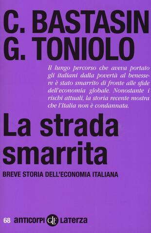 copertina La strada smarrita. Breve storia dell'economia italiana