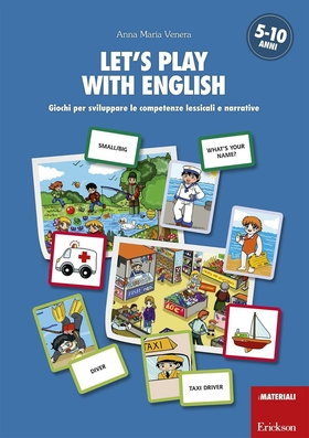 Let's play with english. Giochi per sviluppare le competenze lessicali e narrative. 5-10 anni