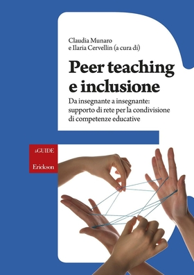 Peer teaching e inclusione. Da insegnante a insegnante: supporto di rete per la condivisione di competenze educative