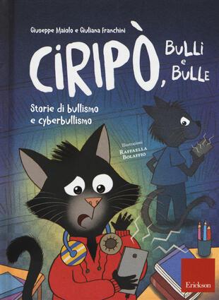 copertina Ciripò, bulli e bulle. Storie di bullismo e cyberbullismo