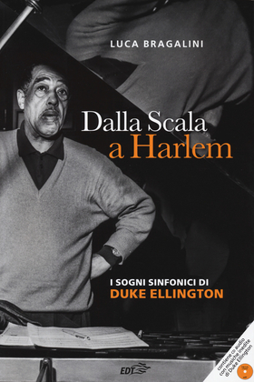 Dalla Scala a Harlem. I sogni sinfonici di Duke Ellington. Con CD-Audio