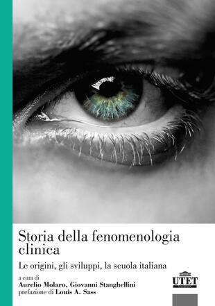 copertina Storia della fenomenologia clinica. Le origini, gli sviluppi, la scuola italiana