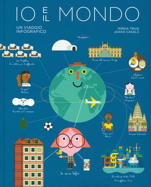 copertina Io e il mondo. Un viaggio infografico
