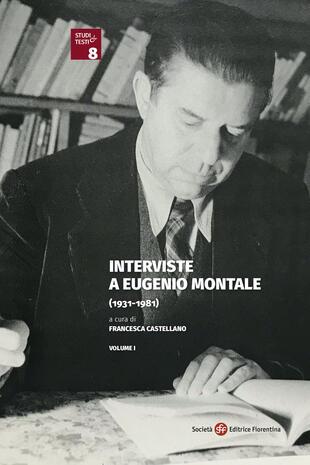 copertina Interviste a Eugenio Montale (1931-1981)